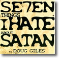 Seven Things I Hate About Satan